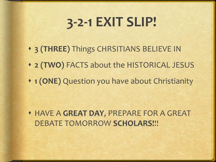 3-2-1 EXIT SLIP!