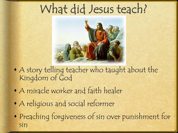 What did Jesus teach?