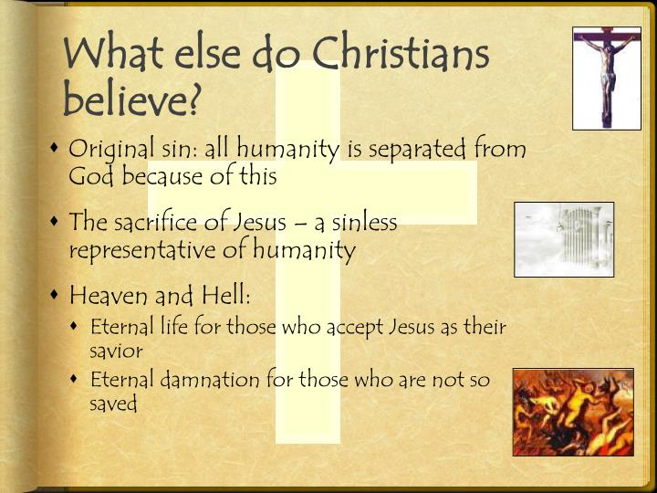 What else do Christians believe?