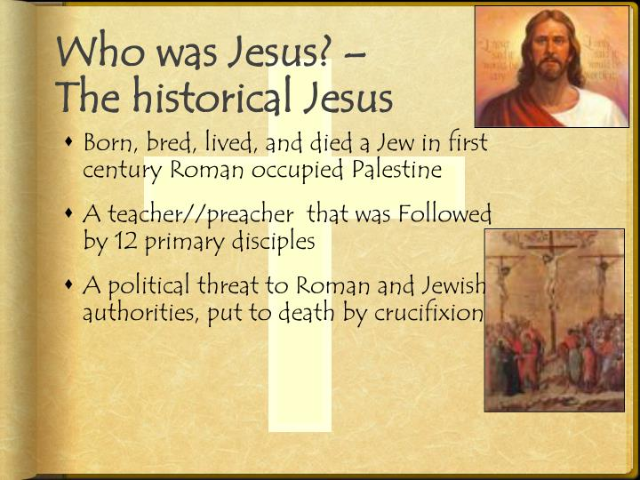 Who was Jesus? –