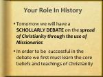your role in history