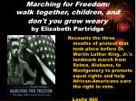 marching for freedom walk together children and don t you grow weary by elizabeth partridge