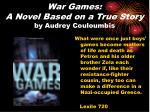 war games a novel based on a true story by audrey couloumbis