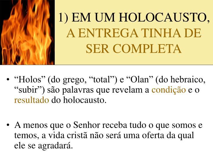 1) EM UM HOLOCAUSTO,