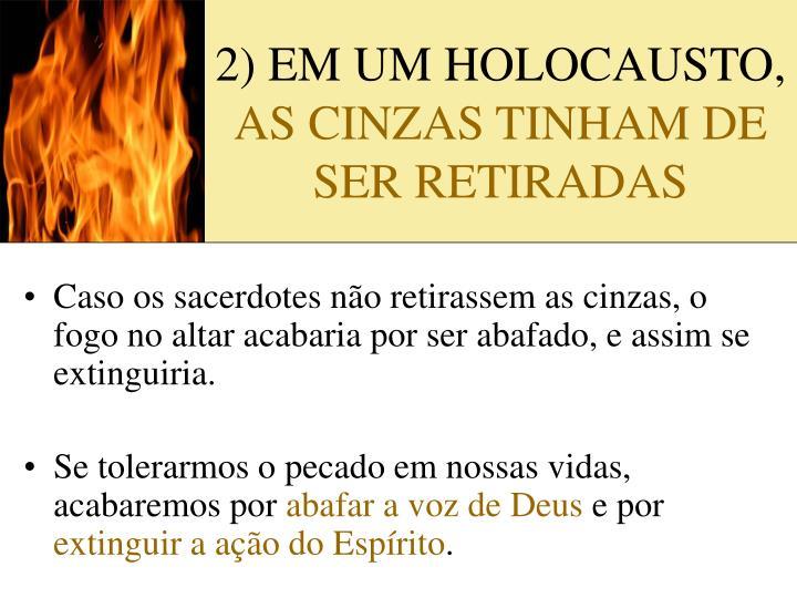 2) EM UM HOLOCAUSTO,