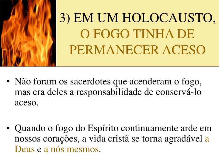 3) EM UM HOLOCAUSTO,