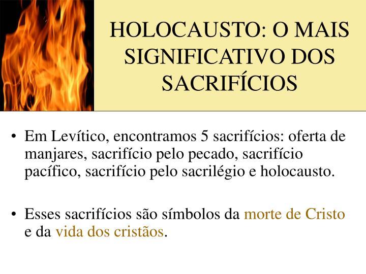 HOLOCAUSTO: O MAIS SIGNIFICATIVO DOS SACRIFÍCIOS