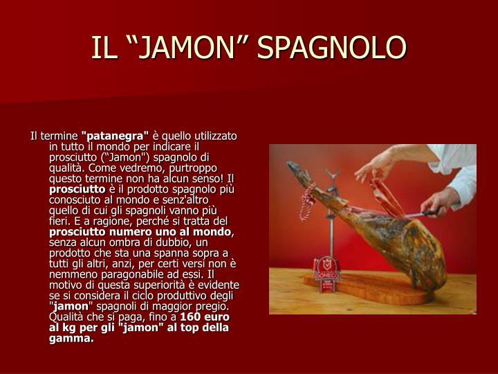 "IL ""JAMON"" SPAGNOLO"