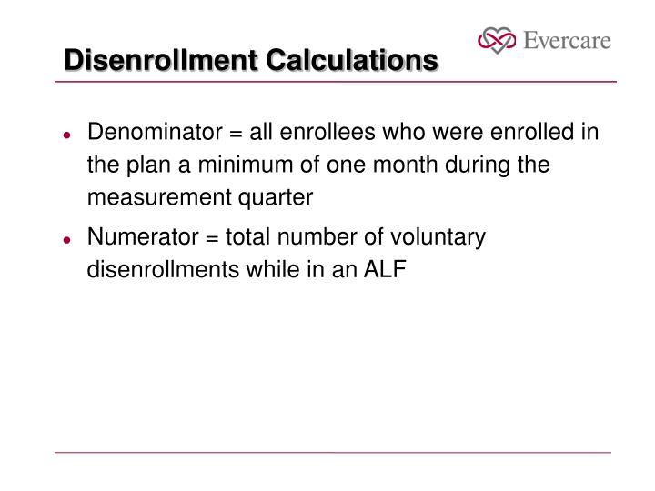 Disenrollment Calculations