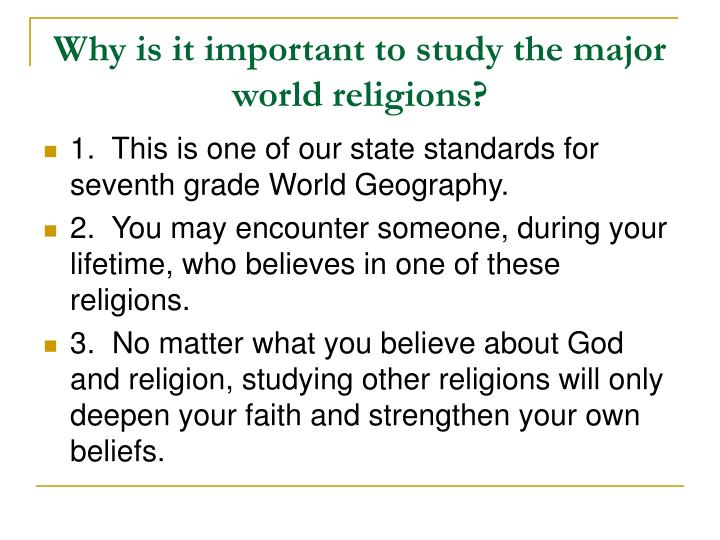 Why is it important to study the major world religions?