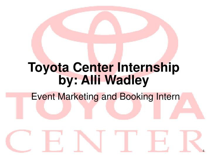 toyota center internship by alli wadley