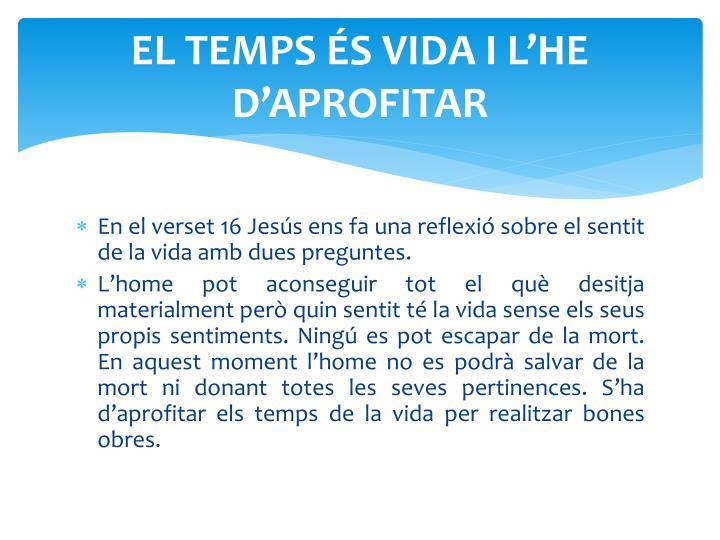 EL TEMPS ÉS VIDA I L'HE D'APROFITAR