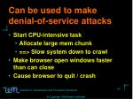 can be used to make denial of service attacks