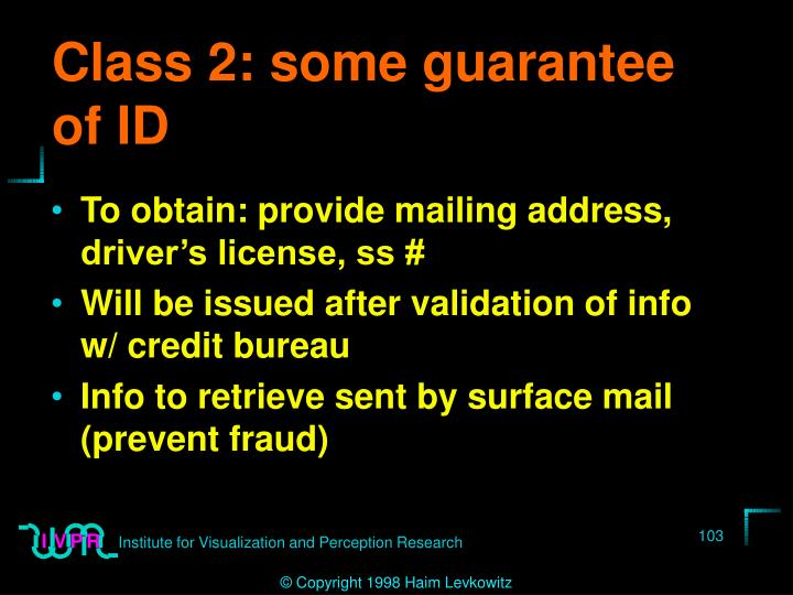 Class 2: some guarantee of ID