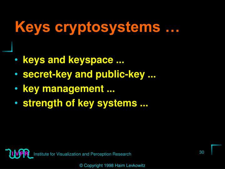 Keys cryptosystems …