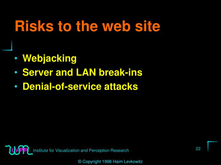 Risks to the web site
