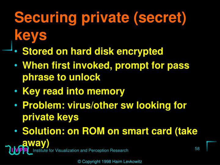 Securing private (secret) keys