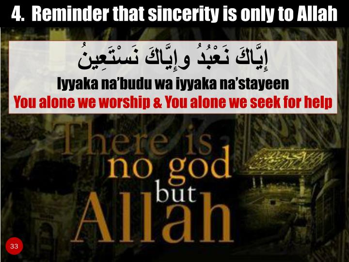 4.  Reminder that sincerity is only to Allah
