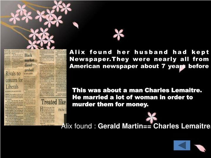 Alix found her husband had kept