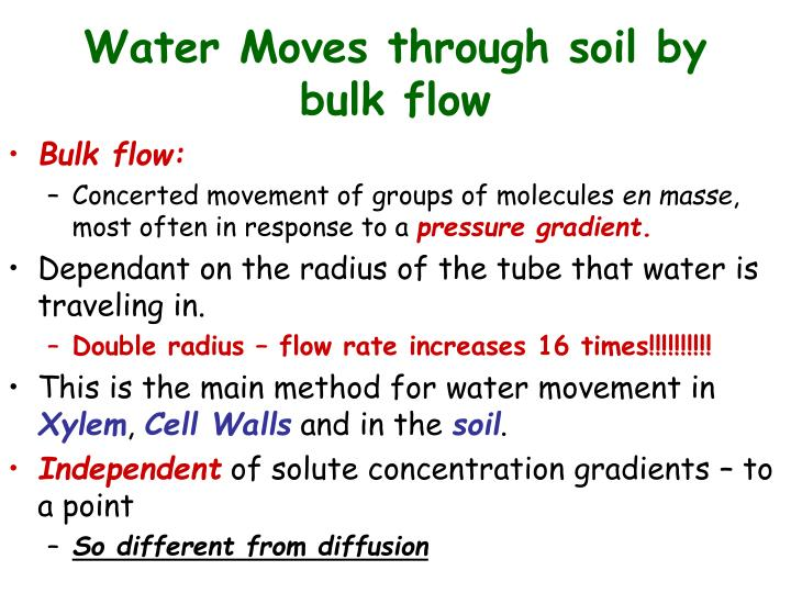 Water Moves through soil by bulk flow