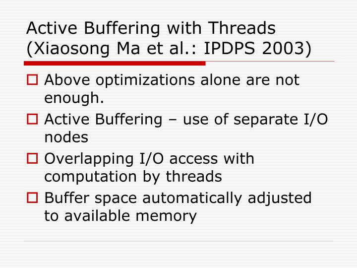 Active Buffering with Threads (Xiaosong Ma et al.: IPDPS 2003)