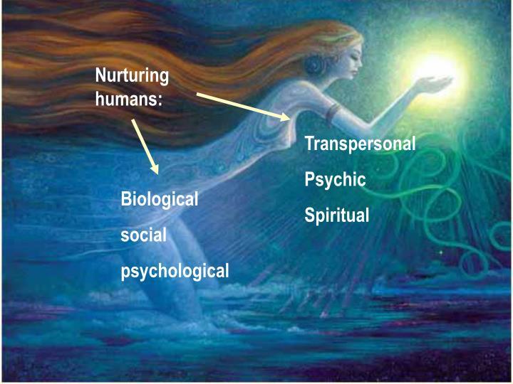 Nurturing humans: