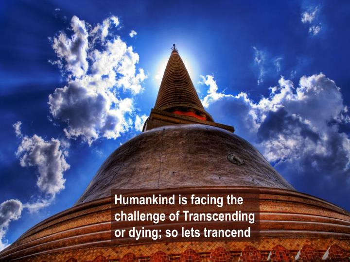 Humankind is facing the challenge of T