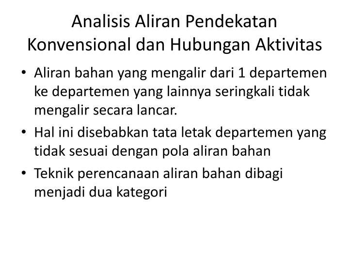 Analisis Aliran Pendekatan Konvensional dan Hubungan Aktivitas
