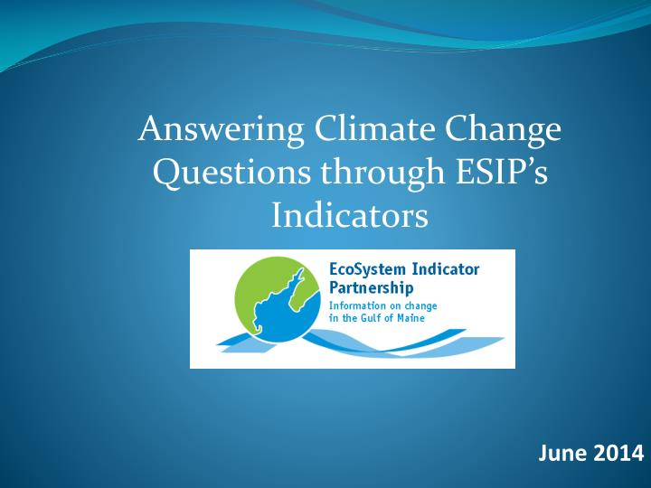 Answering Climate Change Questions through ESIP's Indicators