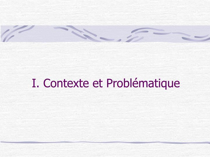 I. Contexte et Problématique
