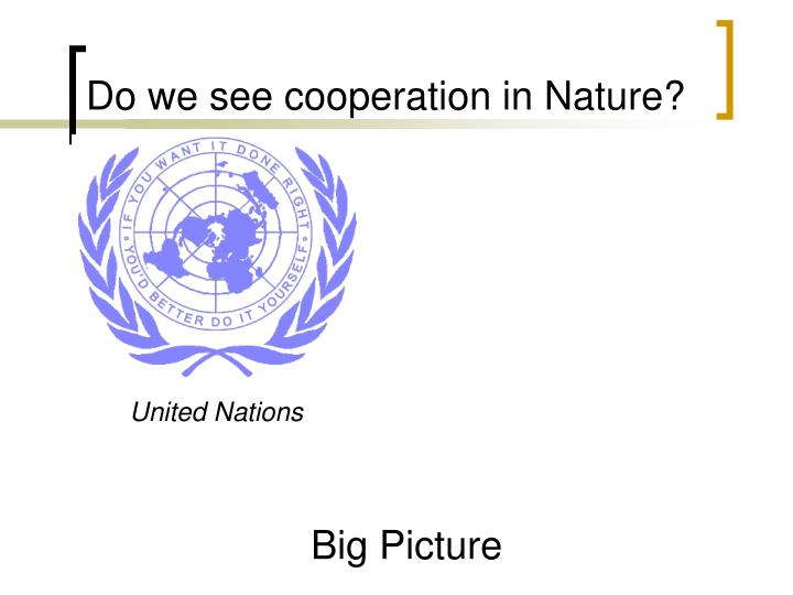 Do we see cooperation in nature1