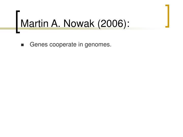 Martin A. Nowak (2006):