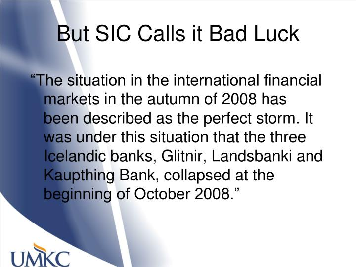 But SIC Calls it Bad Luck
