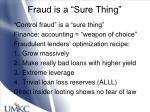 fraud is a sure thing