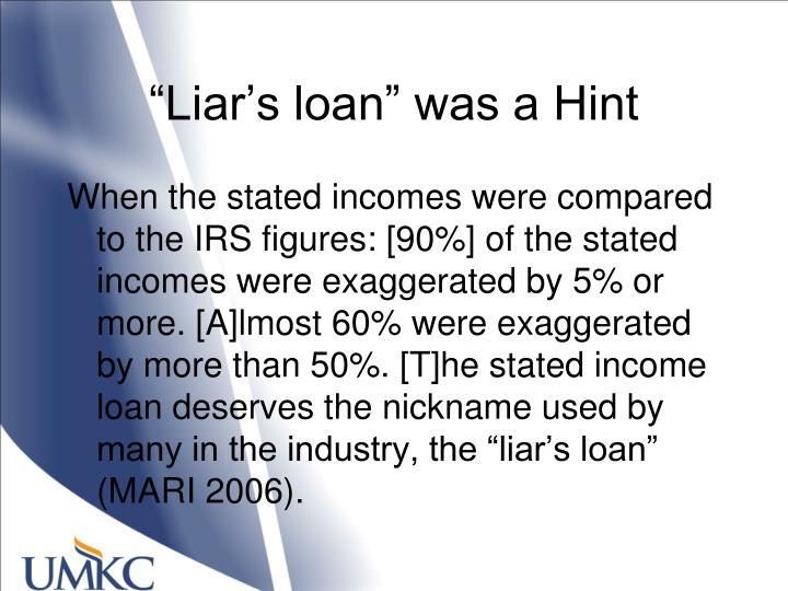"""Liar's loan"" was a Hint"