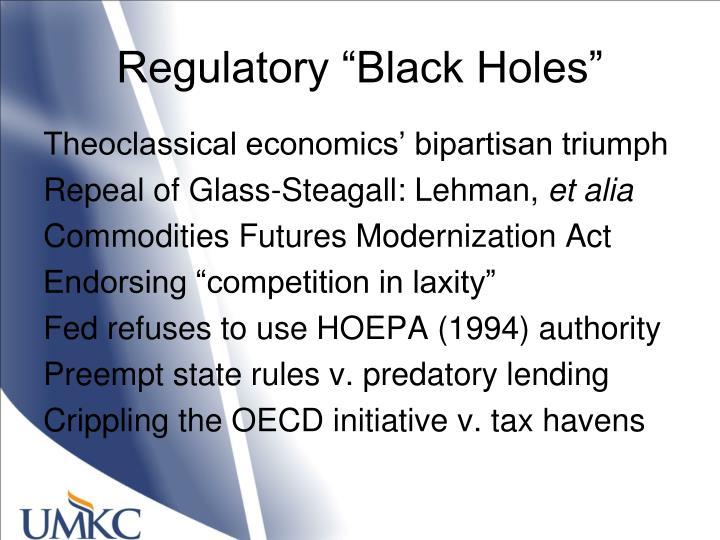 "Regulatory ""Black Holes"""