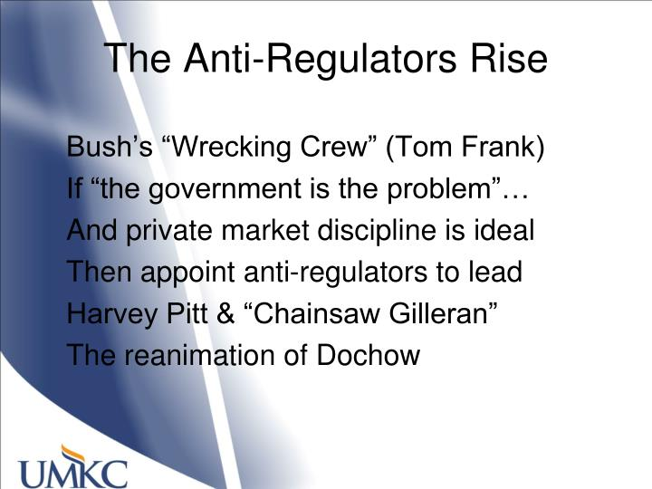 The Anti-Regulators Rise