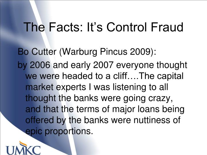 The Facts: It's Control Fraud