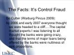 the facts it s control fraud