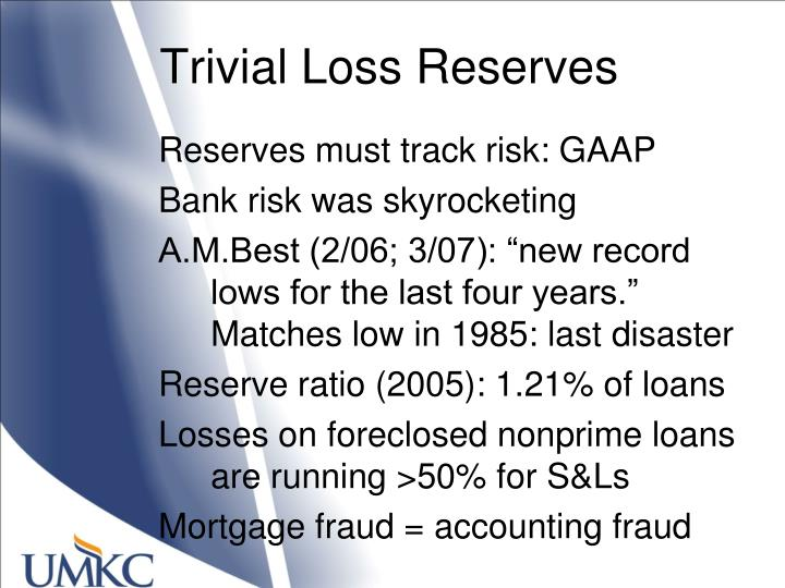 Trivial Loss Reserves