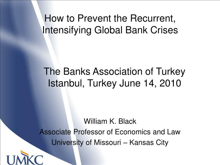 How to Prevent the Recurrent, Intensifying Global Bank Crises