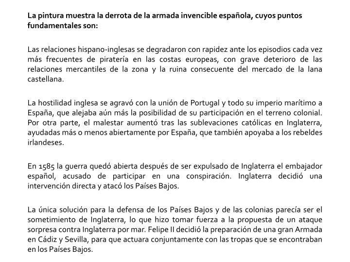 La pintura muestra la derrota de la armada invencible española, cuyos puntos fundamentales son: