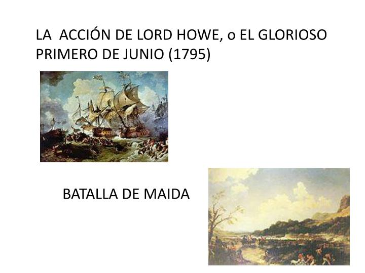 LA  ACCIÓN DE LORD HOWE, o EL GLORIOSO PRIMERO DE JUNIO (1795)