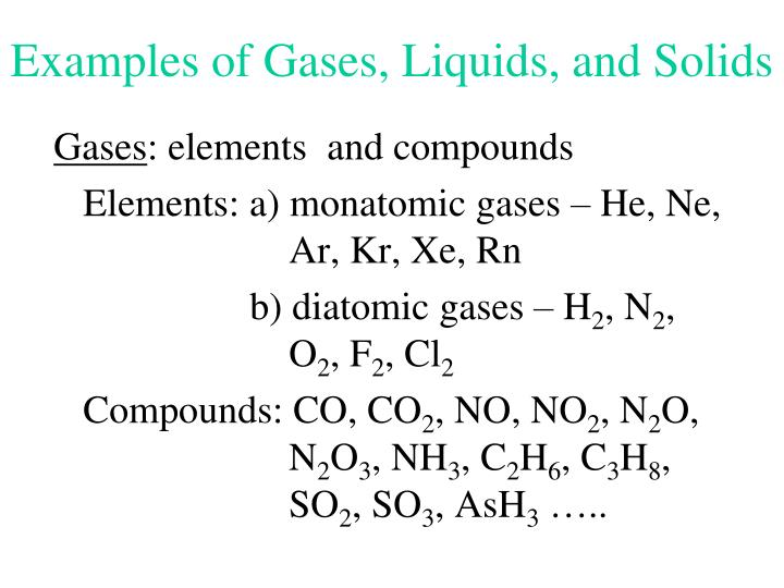 Examples of Gases, Liquids, and Solids