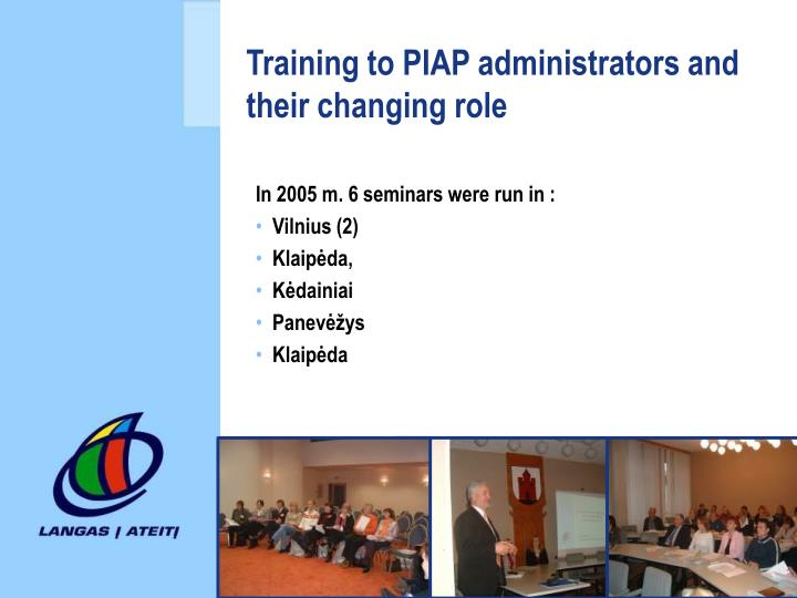 Training to PIAP administrators and their changing role