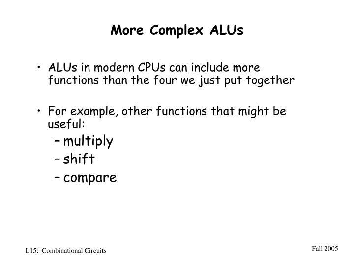 More Complex ALUs