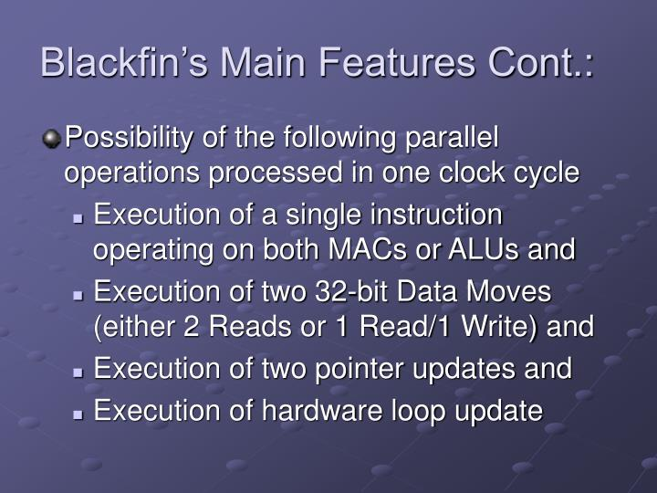 Blackfin's Main Features Cont.: