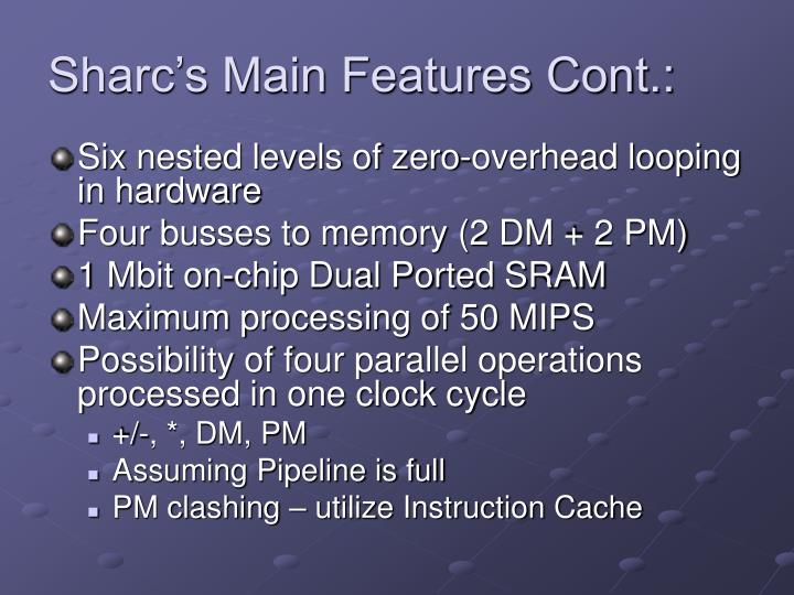 Sharc's Main Features Cont.: