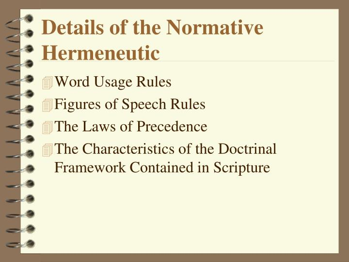 Details of the Normative Hermeneutic