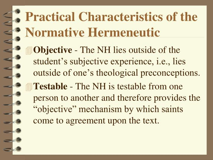 Practical Characteristics of the Normative Hermeneutic
